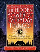 Hidden Power of Everyday Things by Julie…