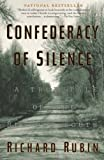 Rubin, Richard: Confederacy of Silence: A True Tale of the New Old South