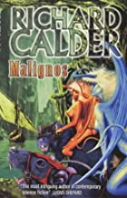 Malignos by Richard Calder