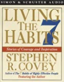 Covey, Stephen R.: Living the 7 Habits: Stories of Courage and Inspiration