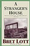Lott, Bret: A Stranger's House