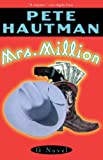 Hautman, Pete: Mrs. Million
