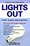 T. S. Wiley: Lights Out: Sleep, Sugar, and Survival