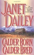 Calder Born, Calder Bred by Janet Dailey