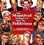 Ross Petras: The Stupidest Things Ever Said by Politicians