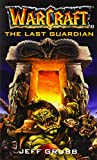 Grubb, Jeff: The Last Guardian (Warcraft, Book 3) (No.3)
