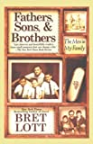 Lott, Bret: Fathers, Sons, & Brothers: The Men in My Family