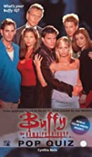Buffy the Vampire Slayer Pop Quiz by Cynthia…