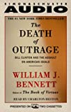 Bennett, William J.: The Death of Outrage: Bill Clinton and the Assault on American Ideals