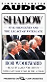 Woodward, Bob: Shadow: Five Presidents and the Legacy of Watergate 1974-1999