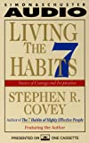 Covey, Stephen R.: Living the Seven Habits