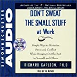 Carlson, Richard: Dont Sweat The Small Stuff At Work Cd