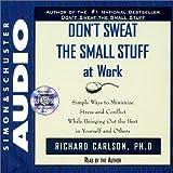 Carlson, Richard: Dont Sweat The Small Stuff At Work Cd