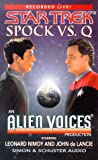 Alien voices: Star Trek: Spock VS. Q : An Alien Voices Production