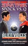 Alien voices: Star Trek: Spock VS. Q : An Alien Voices Production