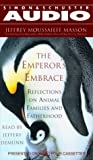 Masson, Jeffrey Moussaieff: The Emperor's Embrace: Reflections on Animal Families and Fatherhood