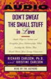 Carlson, Kris: Don't Sweat the Small Stuff in Love