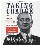 Beschloss, Michael R.: Taking Charge