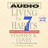 Covey, Stephen R.: Living The Seven Habits: Stories Of Courage And Inspiration