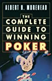 Morehead, Albert H.: Complete Guide to Winning Poker