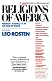 Rosten, Leo Calvin: Religions of America: Ferment and Faith in an Age of Crisis  A New Guide and Almanac