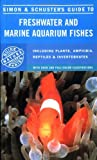 Bianchini, Francesco: Simon and Schuster's Complete Guide to Freshwater and Marine Aquarium Fishes