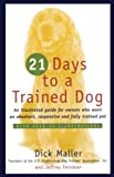 Maller, Dick: 21 Days to a Trained Dog