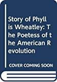 Graham, Shirley: Story of Phyllis Wheatley: The Poetess of the American Revolution