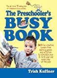 Kuffner, Trish: The Preschooler's Busy Book