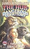 Schmitz, James H.: The Hub: Dangerous Territory