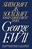 George F. Will: Statecraft As Soulcraft: What Government Does