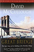 The Great Bridge: The Epic Story of the&hellip;