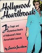 Hollywood Heartbreak: The Tragic and…