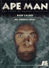 Ape Man: The Story of Human Evolution by Rod…