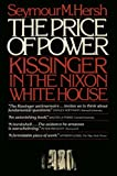 Hersh, Seymour M.: Price of Power: Kissinger in the Nixon White House