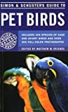 Vriends, Matthew M.: Simon and Schuster's Guide to Pet Birds