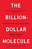 Werth, Barry: The Billion-Dollar Molecule: One Company&#39;s Quest for the Perfect Drug