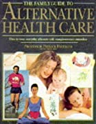 Family Guide to Alternative Health Care by…