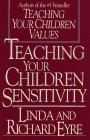 Eyre, Linda: Teaching Your Children Sensitivity