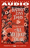 Davis, Nancy: All We Hold Dear