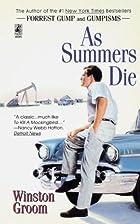 As Summers Die by Winston Groom