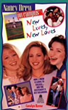 New Lives, New Loves by Carolyn Keene