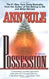 Rule, Ann: Possession