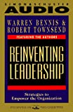 Bennis, Warren: REINVENTIING LEADERSHIP STRATEGIES TO EMPOWER THE: Strategies to Empower the Organization