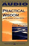 Dan Millman: Practical Wisdom - Making the Most of Every Moment