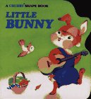 Calmenson, Stephanie: Little Bunny (Chubby Shape Board Books)