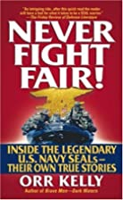 Never Fight Fair: Navy Seal's Stories of&hellip;