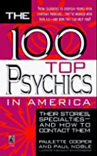 100 Top Psychics in America: Their Stories…