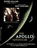 Jeffrey Kluger: The Apollo Adventure: The Making of the Apollo Space Program and the Movie Apollo 13