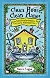 Logan, Karen Noonan: Clean House, Clean Planet: Clean Your House for Pennies a Day, the Safe, Nontoxic Way